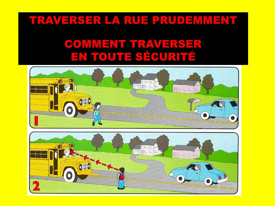 TRAVERSER LA RUE PRUDEMMENT COMMENT TRAVERSER EN TOUTE SÉCURITÉ
