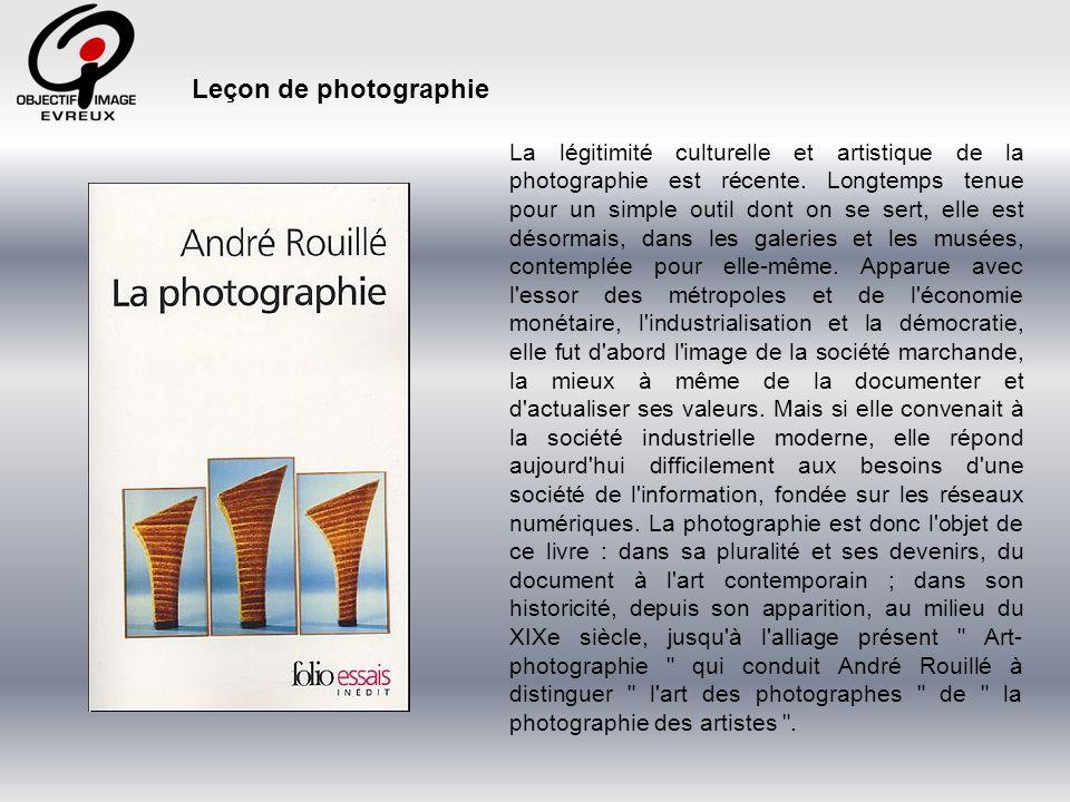 La légitimité culturelle et artistique de la photographie est récente.