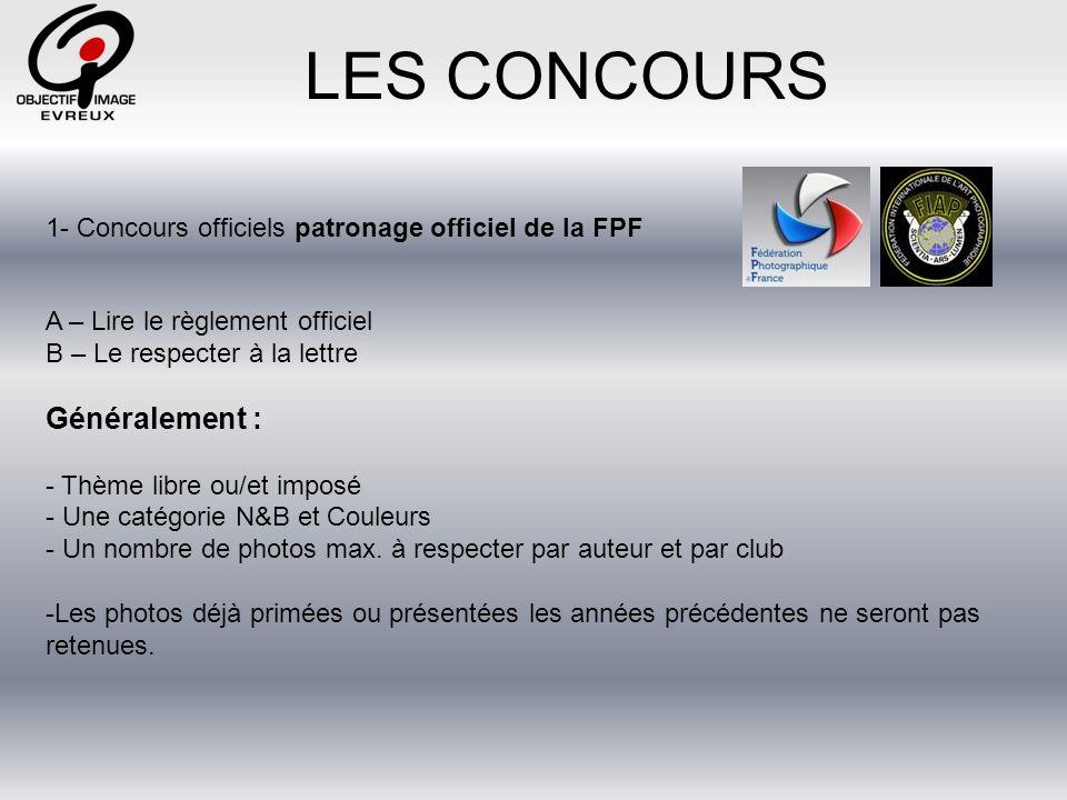 LES CONCOURS 1- Concours officiels patronage officiel de la FPF Le support est un carton rigide impérativement de format 30 X 40 dont lépaisseur nexcédera pas 2 mm.