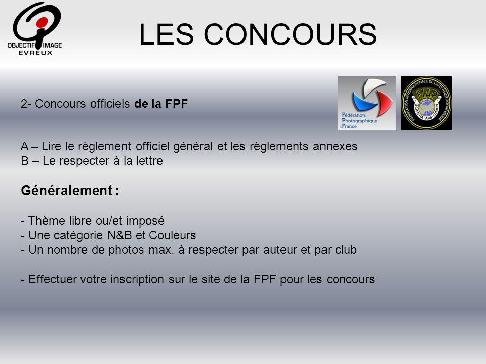 LES CONCOURS 2- Concours officiels patronage officiel de la FPF Le support est un carton rigide impérativement de format 30 X 40 dont lépaisseur nexcédera pas 2 mm.