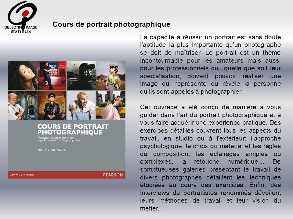 Le Guide du Photographe de Portrait propose une analyse détaillée de ce domaine de la photo qui ne souffre pas de la médiocrité.