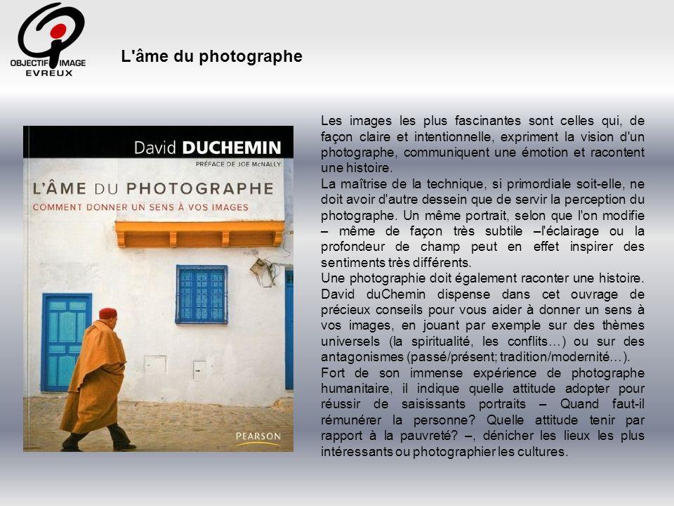 Dans cet ouvrage, David duChemin partage une approche très personnelle de la photographie et de la postproduction.