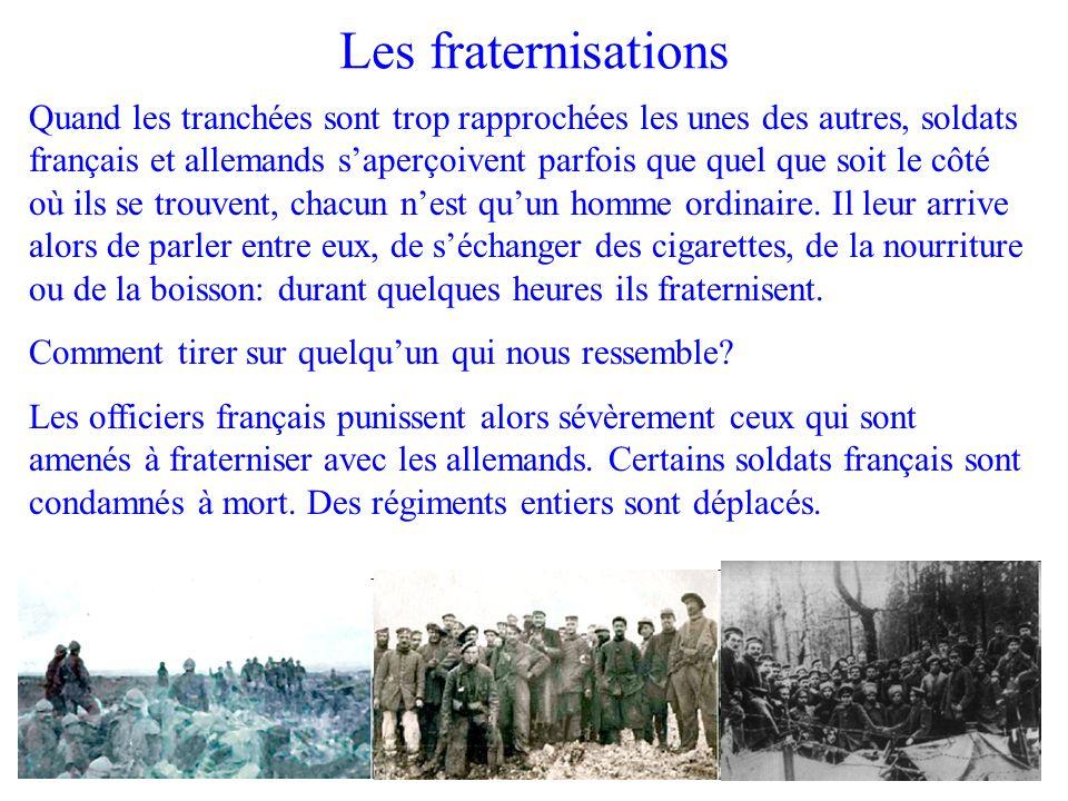 Quand les tranchées sont trop rapprochées les unes des autres, soldats français et allemands saperçoivent parfois que quel que soit le côté où ils se