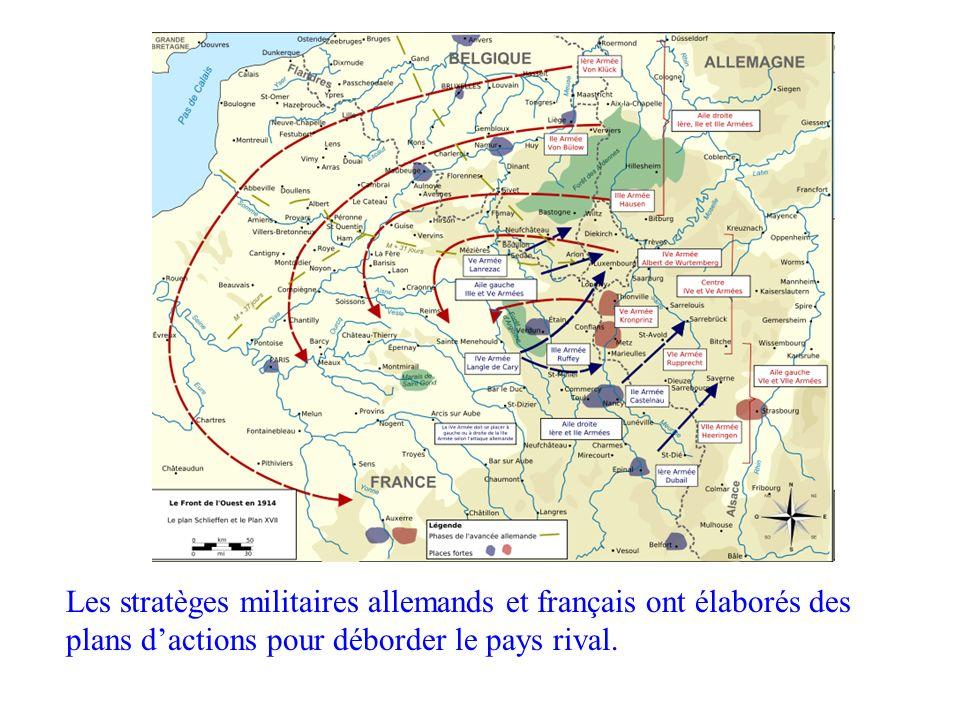 Stratégies Les stratèges militaires allemands et français ont élaborés des plans dactions pour déborder le pays rival.