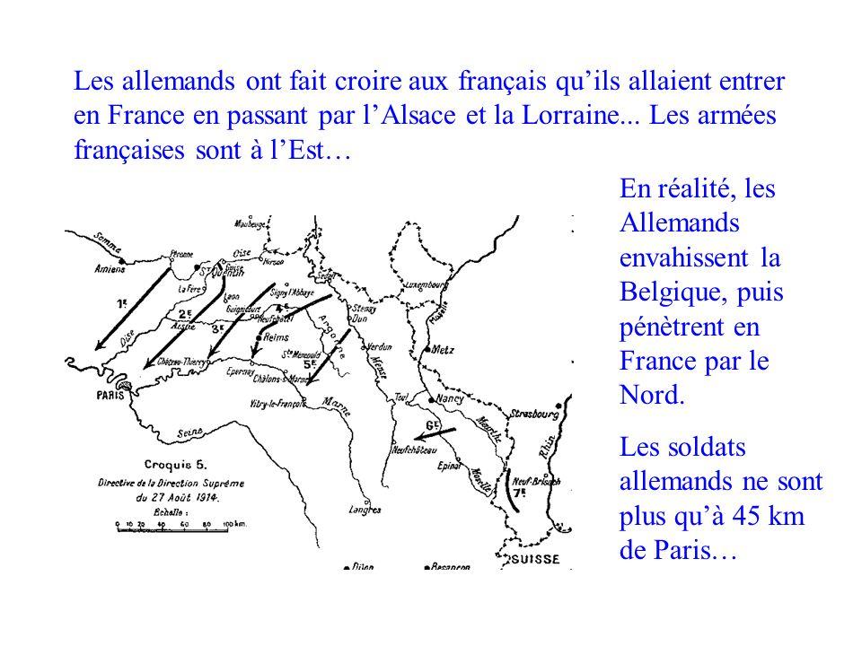 Contournement belge En réalité, les Allemands envahissent la Belgique, puis pénètrent en France par le Nord. Les soldats allemands ne sont plus quà 45