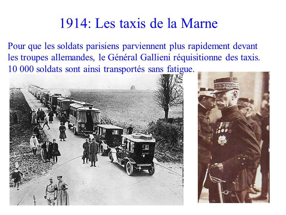 Pour que les soldats parisiens parviennent plus rapidement devant les troupes allemandes, le Général Gallieni réquisitionne des taxis. 10 000 soldats