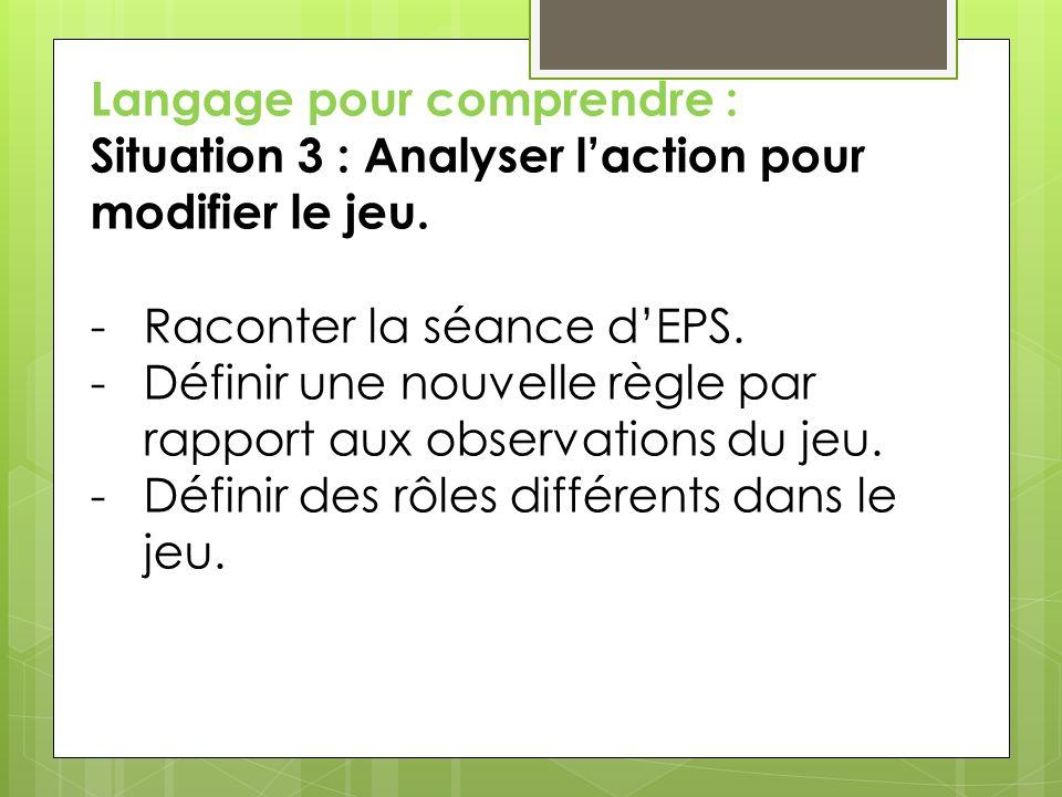 Langage pour comprendre : Situation 4 : Analyser laction dun joueur.