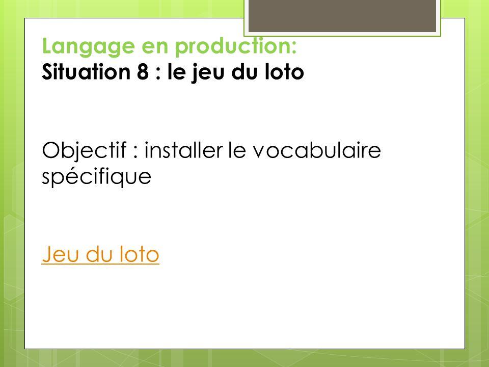 Langage en production : La valise du jeu Objectif : installer le vocabulaire spécifique.
