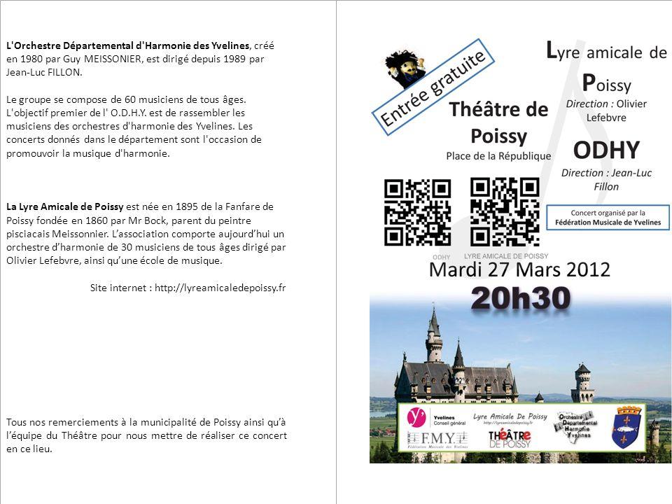 L'Orchestre Départemental d'Harmonie des Yvelines, créé en 1980 par Guy MEISSONIER, est dirigé depuis 1989 par Jean-Luc FILLON. Le groupe se compose d