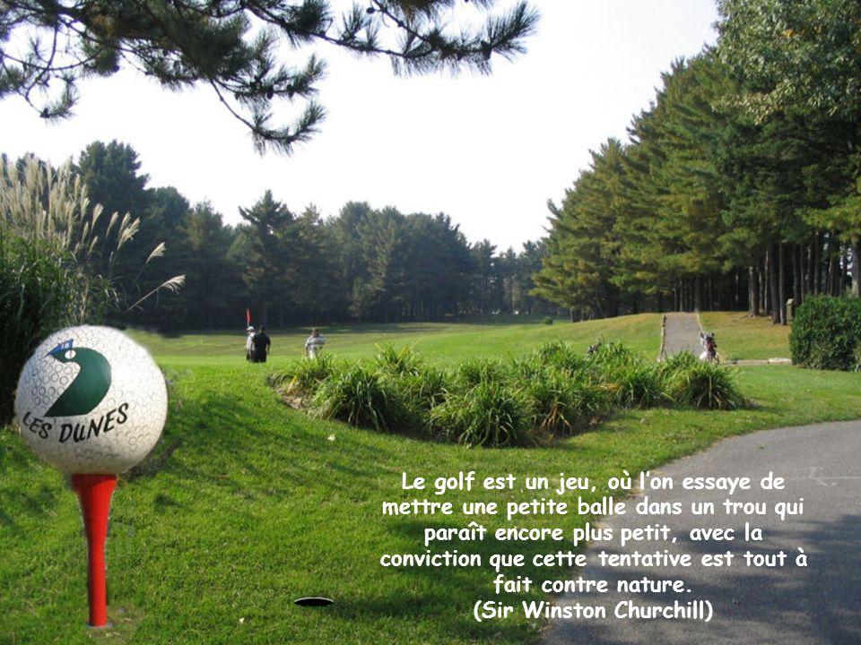 Le golf augmente la tension artérielle, aigrit le caractère, trouble la digestion, abîme la vue, occasionne des cals aux mains, sattaque aux système nerveux, entraîne un comportement vulgaire, incite les hommes au meurtre ou à la boisson, déchire les familles, rend insupportable, enrhumé, constipe, casse le dos, et, généralement, transforme les golfeurs en menteurs, avec une prédisposition marquée pour langine de poitrine.