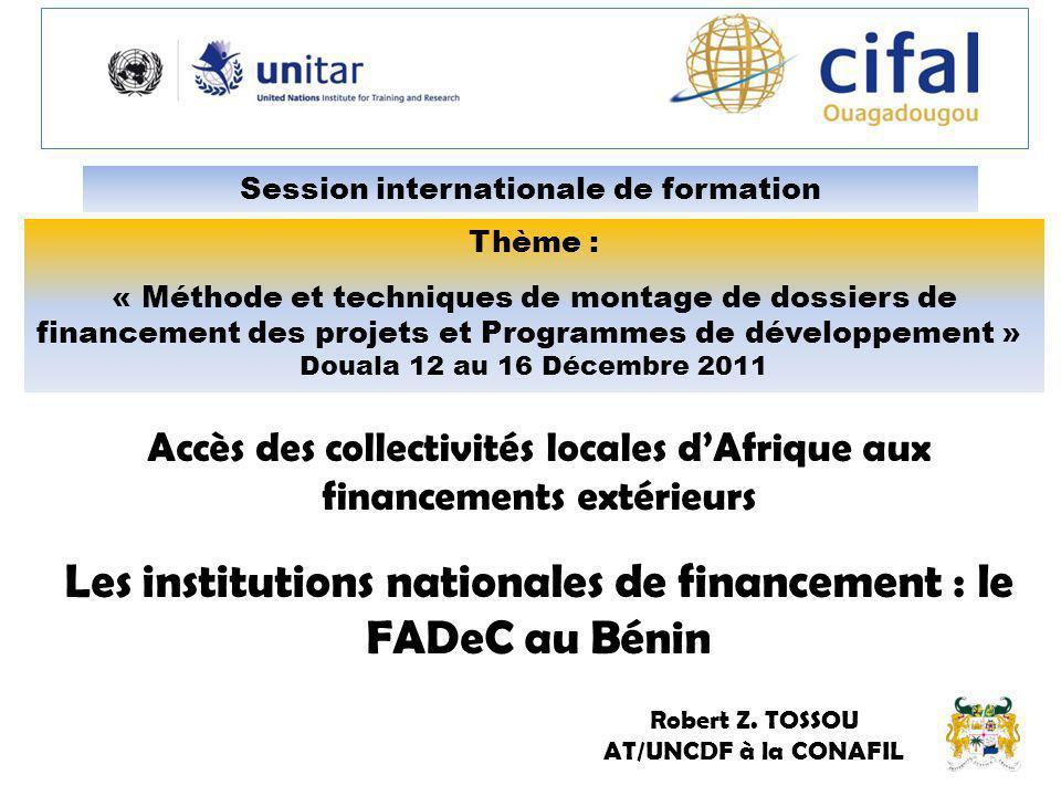 Session internationale de formation Thème : « Méthode et techniques de montage de dossiers de financement des projets et Programmes de développement »