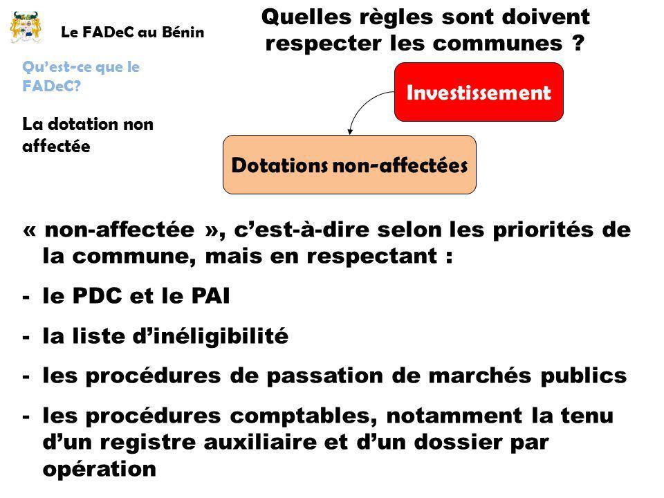 Le FADeC au Bénin La dotation non affectée Quest-ce que le FADeC? Quelles règles sont doivent respecter les communes ? Investissement Dotations non-af