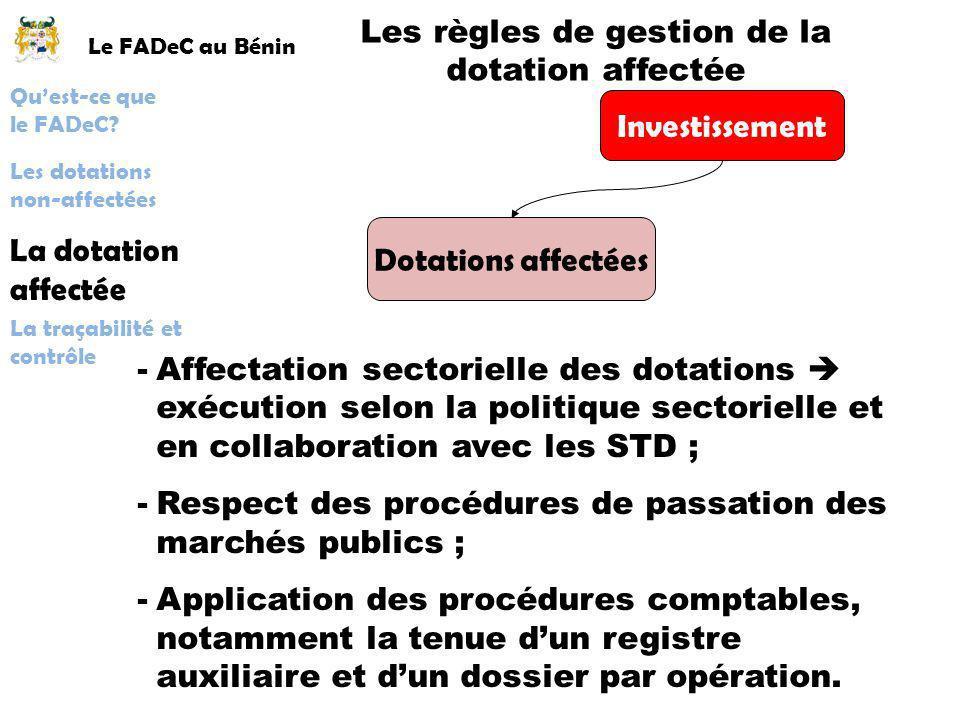 Le FADeC au Bénin Les règles de gestion de la dotation affectée Investissement Dotations affectées -Affectation sectorielle des dotations exécution se