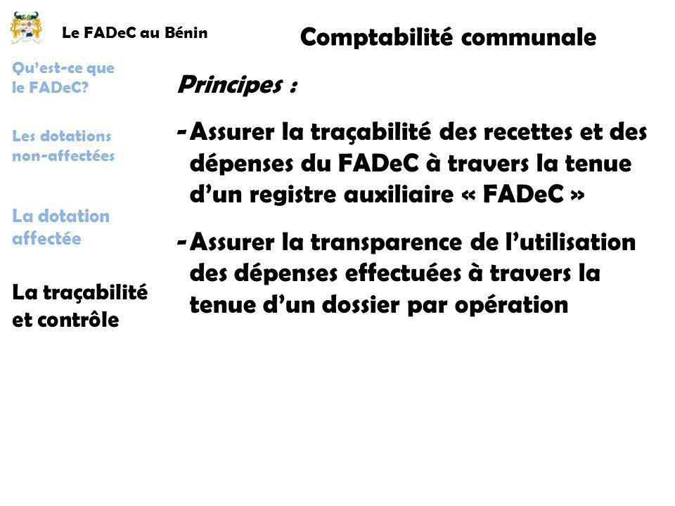 Le FADeC au Bénin La traçabilité et contrôle Quest-ce que le FADeC? Les dotations non-affectées La dotation affectée Comptabilité communale Principes