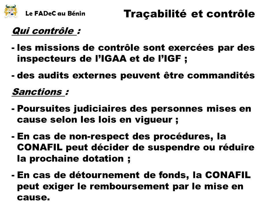 Le FADeC au Bénin Qui contrôle : -les missions de contrôle sont exercées par des inspecteurs de lIGAA et de lIGF ; -des audits externes peuvent être c