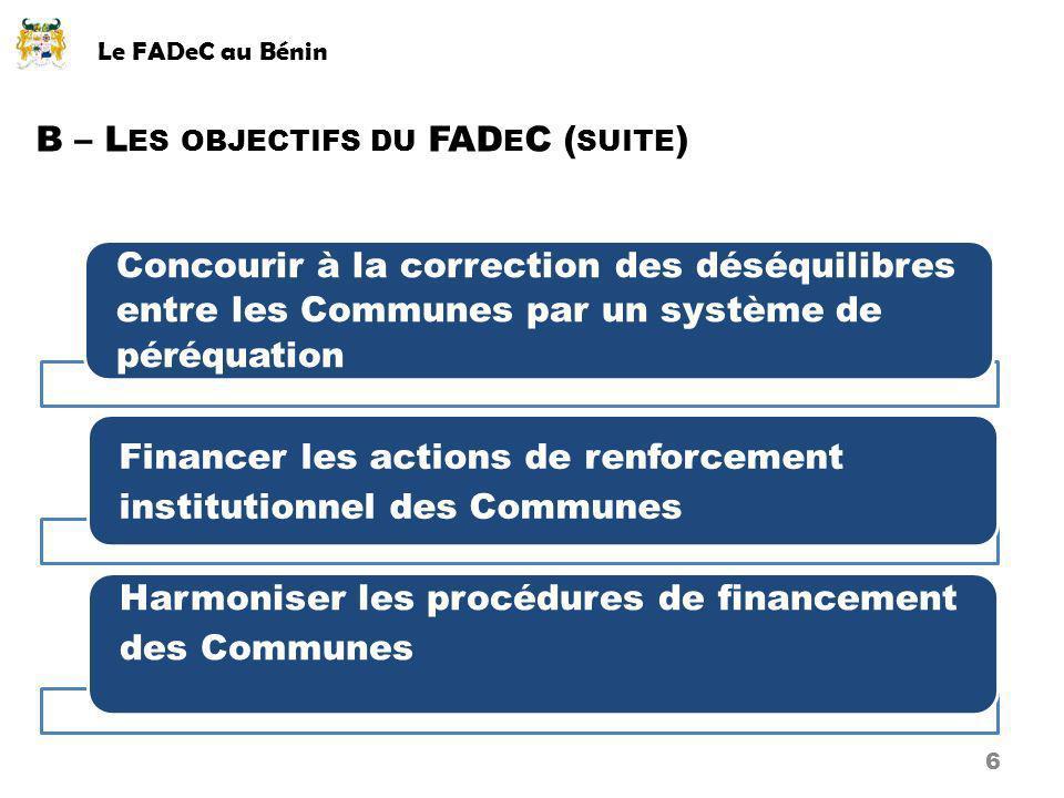 B – L ES OBJECTIFS DU FAD E C ( SUITE ) Concourir à la correction des déséquilibres entre les Communes par un système de péréquation Financer les acti