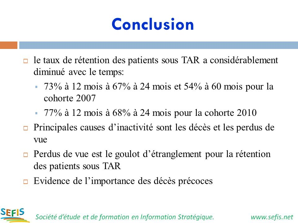 Conclusion le taux de rétention des patients sous TAR a considérablement diminué avec le temps: 73% à 12 mois à 67% à 24 mois et 54% à 60 mois pour la