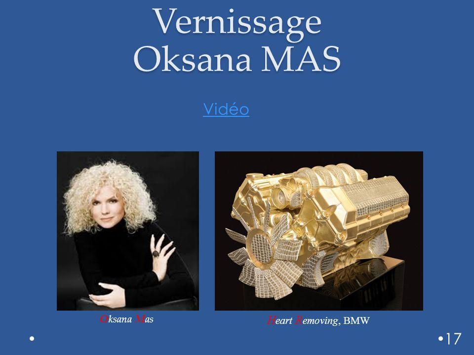 Vernissage Oksana MAS Vidéo 17 Oksana Mas H eart R emoving, BMW