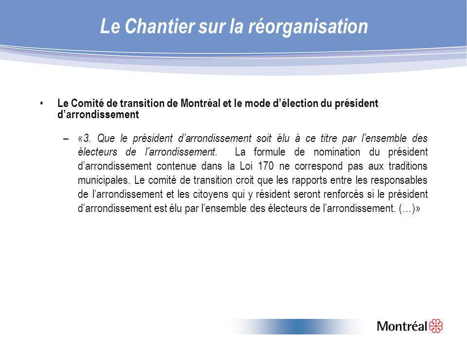 Le Chantier sur la réorganisation Le Comité de transition de Montréal et le mode délection du président darrondissement –« 3.