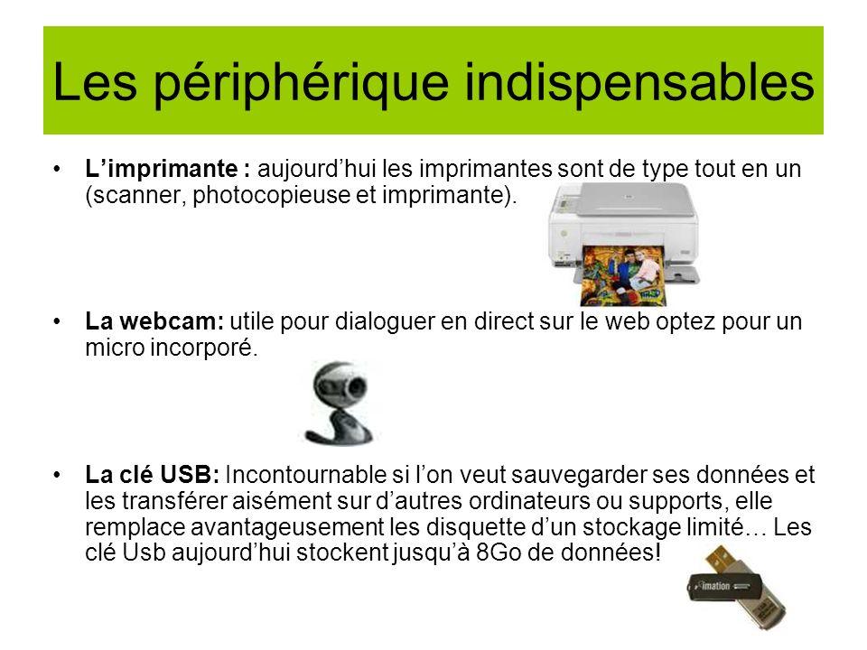 Les périphérique indispensables Limprimante : aujourdhui les imprimantes sont de type tout en un (scanner, photocopieuse et imprimante).