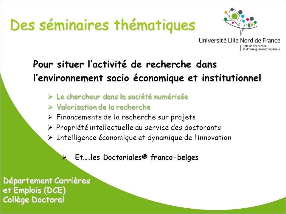 Des séminaires thématiques Pour situer lactivité de recherche dans lenvironnement socio économique et institutionnel Le chercheur dans la société numé