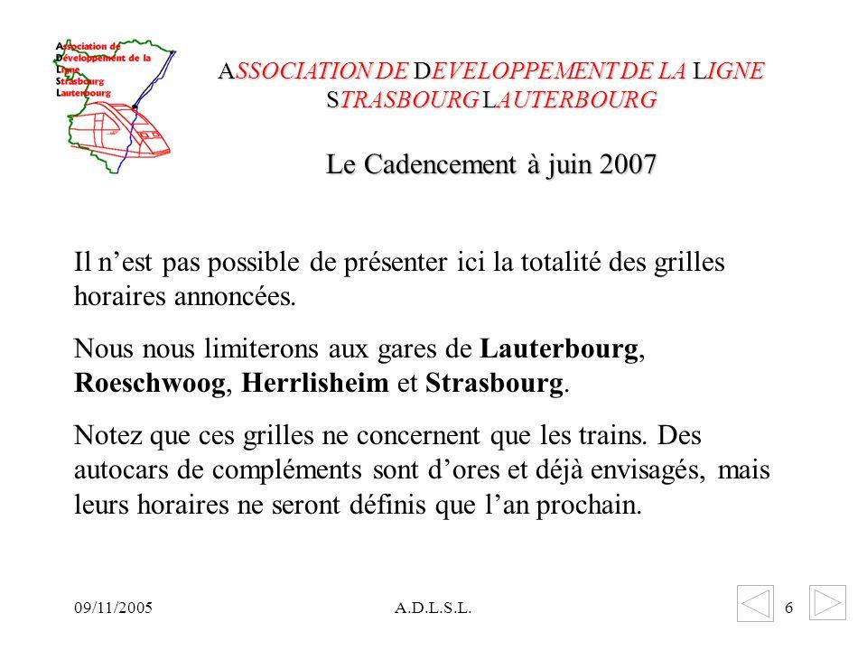 09/11/2005A.D.L.S.L.6 Il nest pas possible de présenter ici la totalité des grilles horaires annoncées.