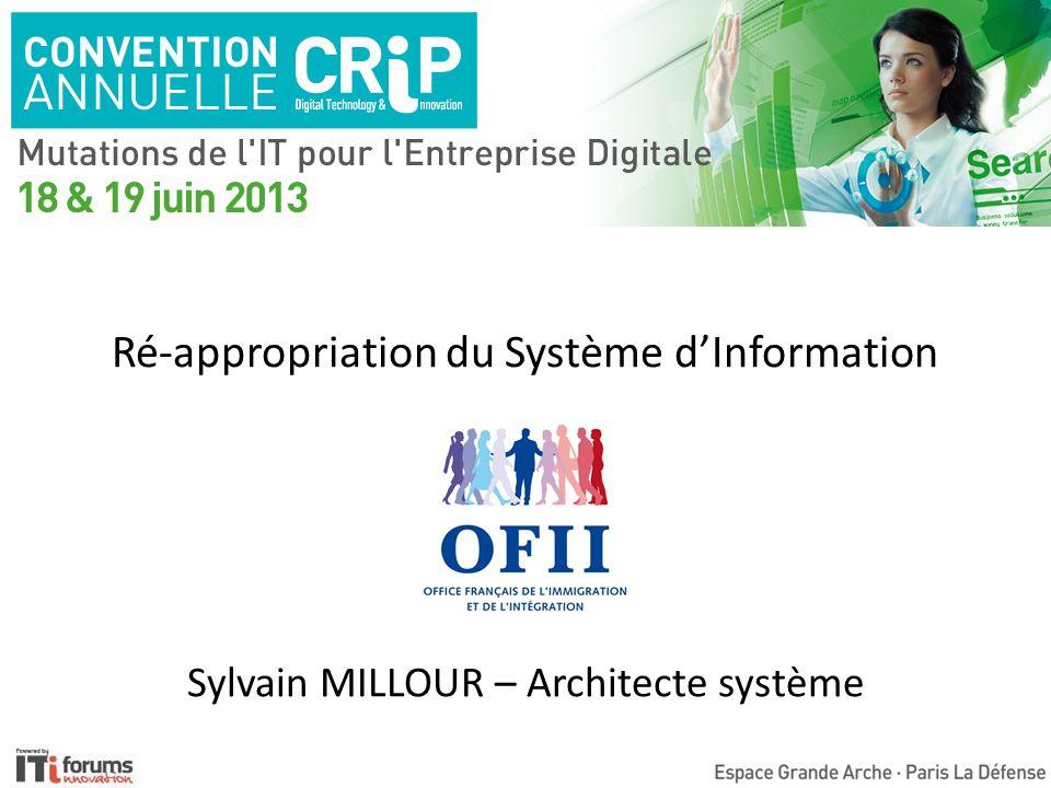 Ré-appropriation du Système dInformation Sylvain MILLOUR – Architecte système