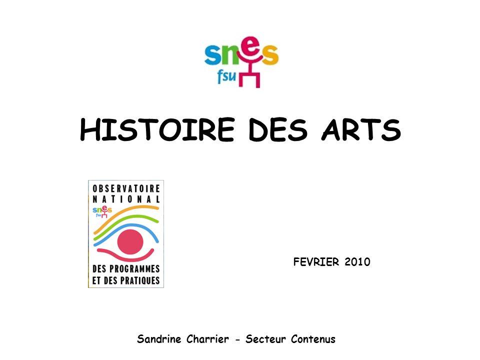 HISTOIRE DES ARTS FEVRIER 2010 Sandrine Charrier - Secteur Contenus
