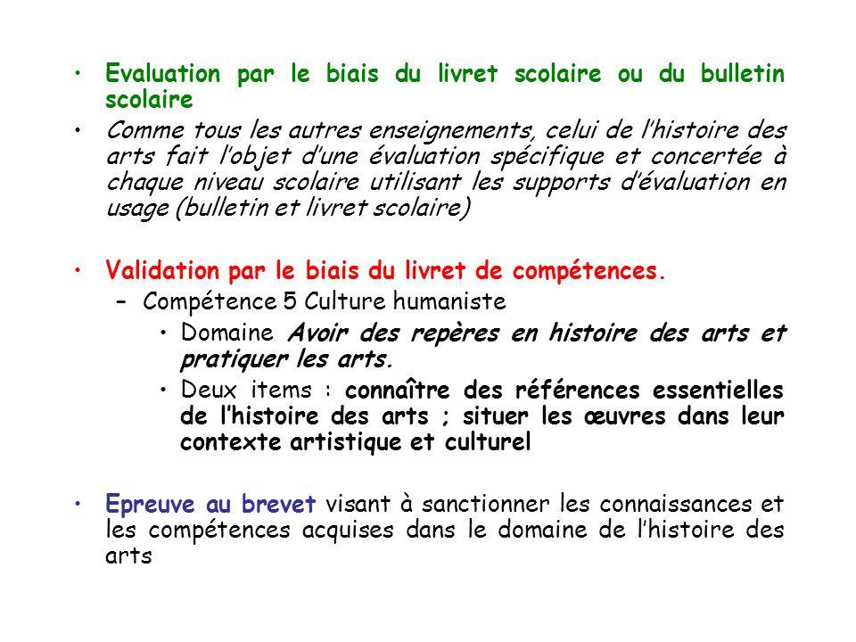 Evaluation par le biais du livret scolaire ou du bulletin scolaire Comme tous les autres enseignements, celui de lhistoire des arts fait lobjet dune é