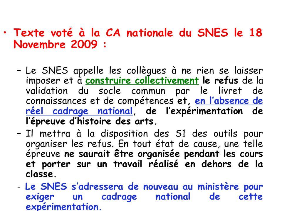 Texte voté à la CA nationale du SNES le 18 Novembre 2009 : –Le SNES appelle les collègues à ne rien se laisser imposer et à construire collectivement