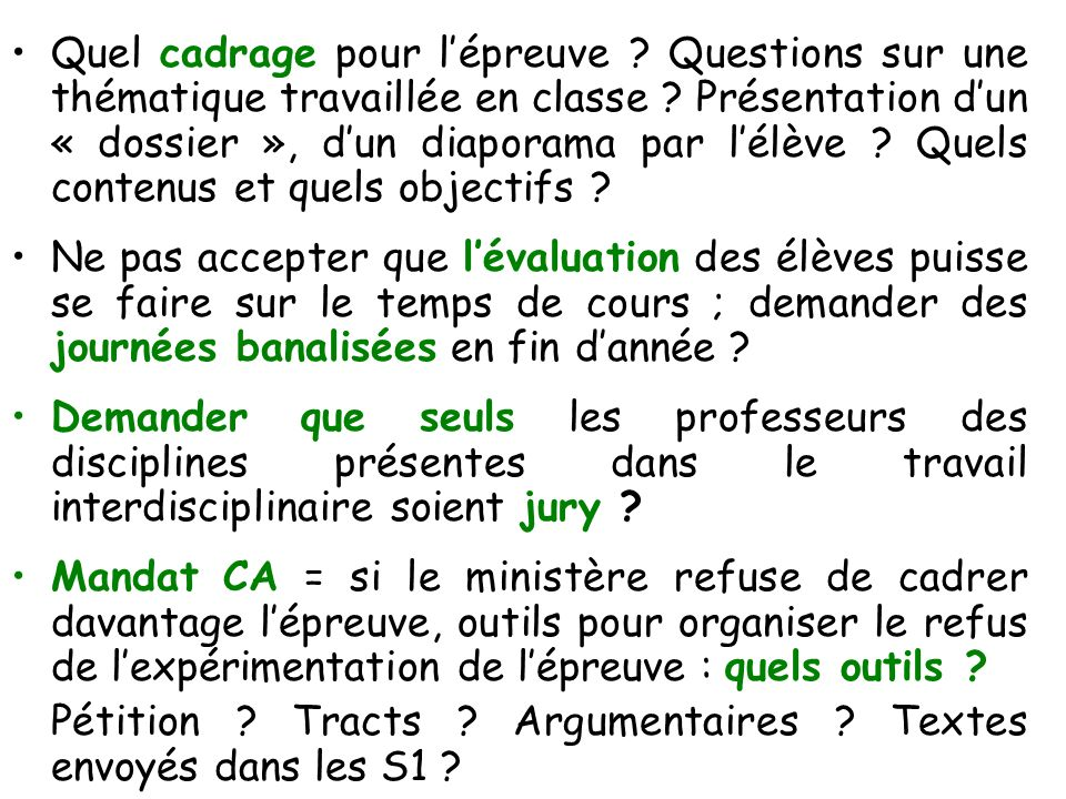 Quel cadrage pour lépreuve ? Questions sur une thématique travaillée en classe ? Présentation dun « dossier », dun diaporama par lélève ? Quels conten