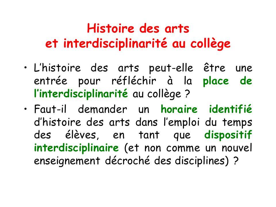 Histoire des arts et interdisciplinarité au collège Lhistoire des arts peut-elle être une entrée pour réfléchir à la place de linterdisciplinarité au
