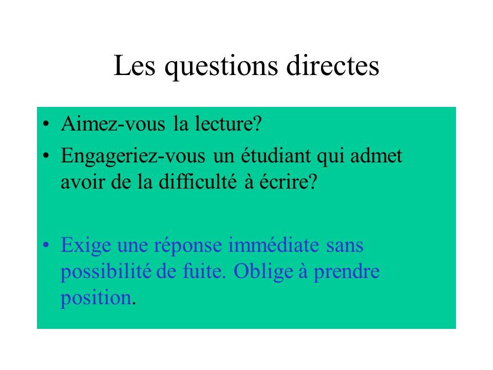 Les questions directes Aimez-vous la lecture.