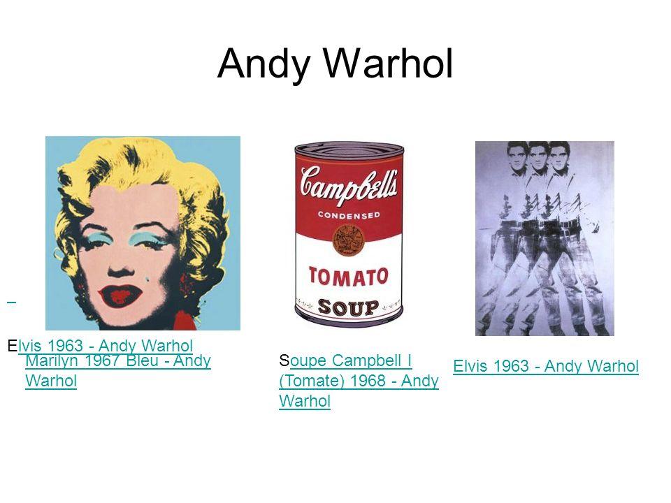 Andy Warhol Marilyn 1967 Bleu - Andy Warhol Soupe Campbell I (Tomate) 1968 - Andy Warholoupe Campbell I (Tomate) 1968 - Andy Warhol Elvis 1963 - Andy