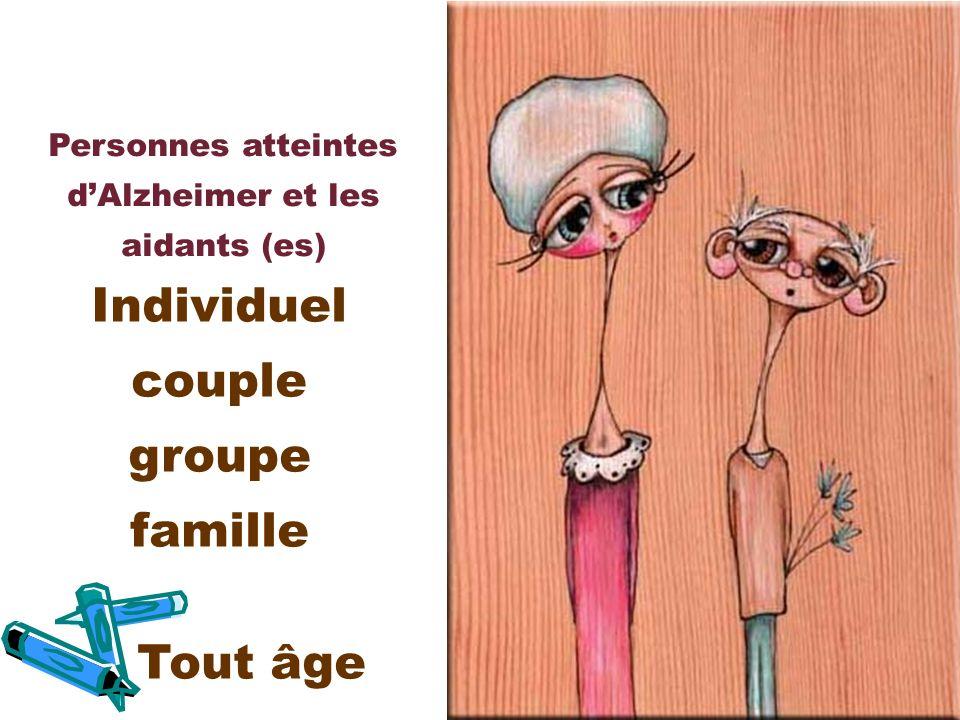 Personnes atteintes dAlzheimer et les aidants (es) Individuel couple groupe famille Tout âge