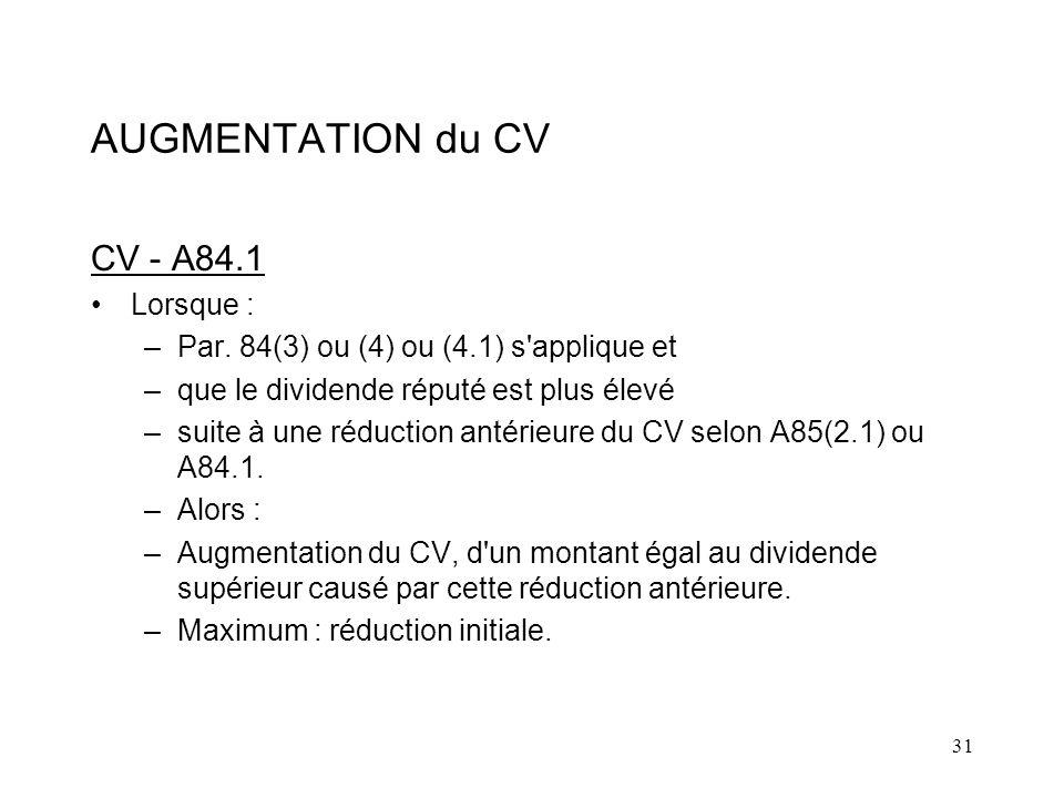 31 AUGMENTATION du CV CV - A84.1 Lorsque : –Par.