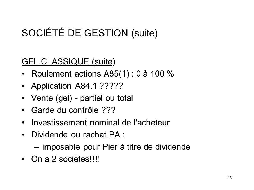 49 SOCIÉTÉ DE GESTION (suite) GEL CLASSIQUE (suite) Roulement actions A85(1) : 0 à 100 % Application A84.1 ????.