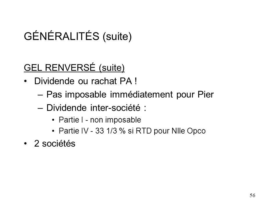 56 GÉNÉRALITÉS (suite) GEL RENVERSÉ (suite) Dividende ou rachat PA .
