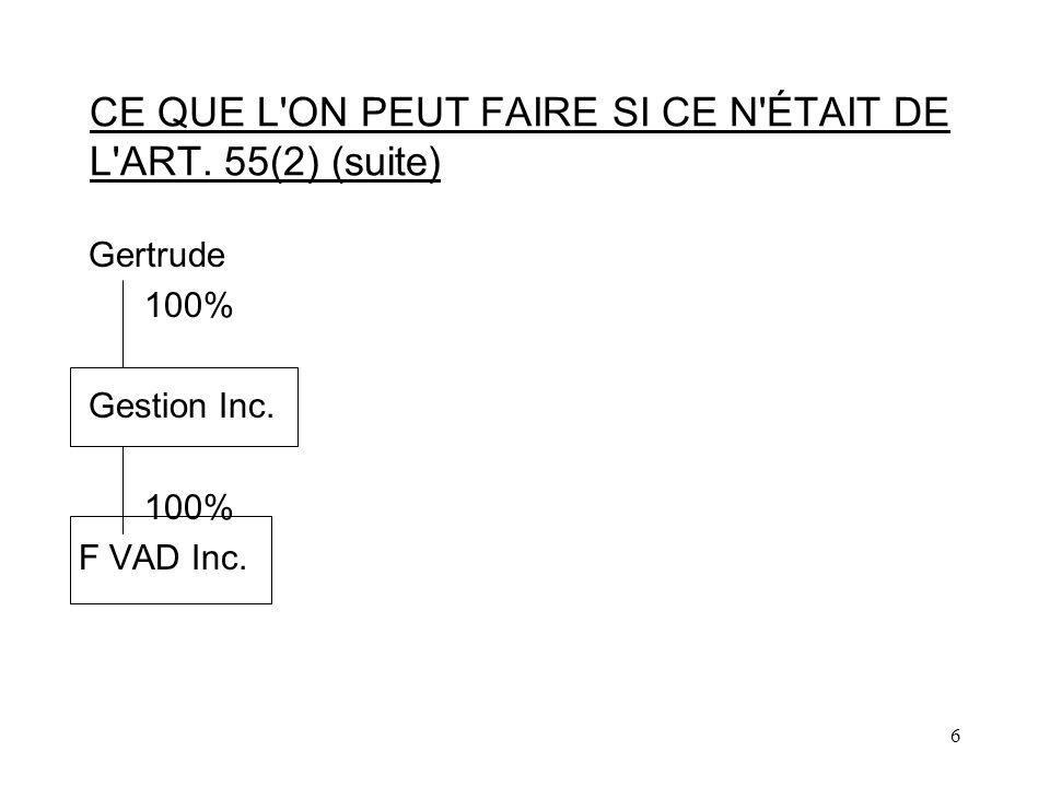 7 CE QUE L ON PEUT FAIRE SI CE N ÉTAIT DE L ART.55(2) (suite) F VAD Inc.