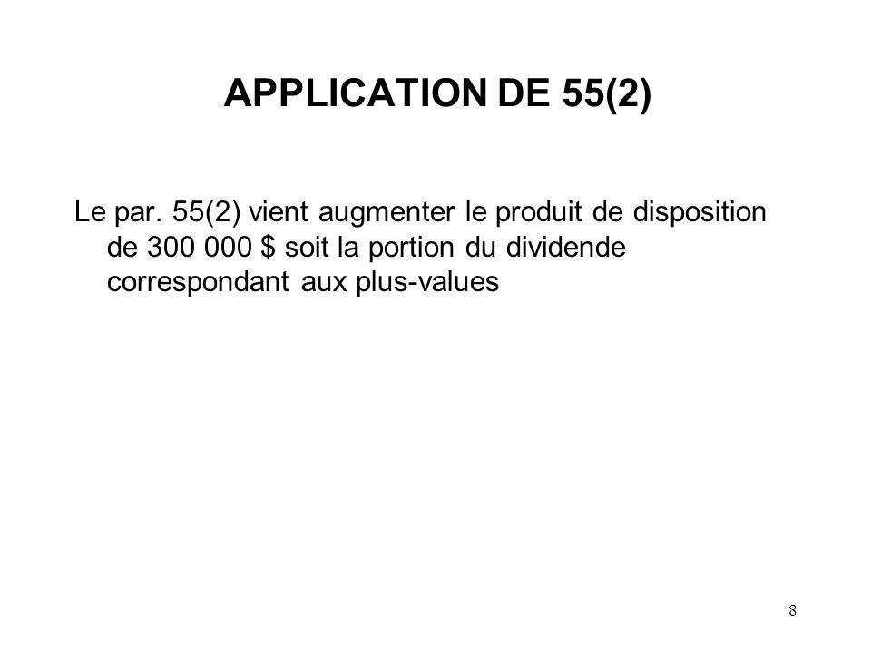 8 APPLICATION DE 55(2) Le par.