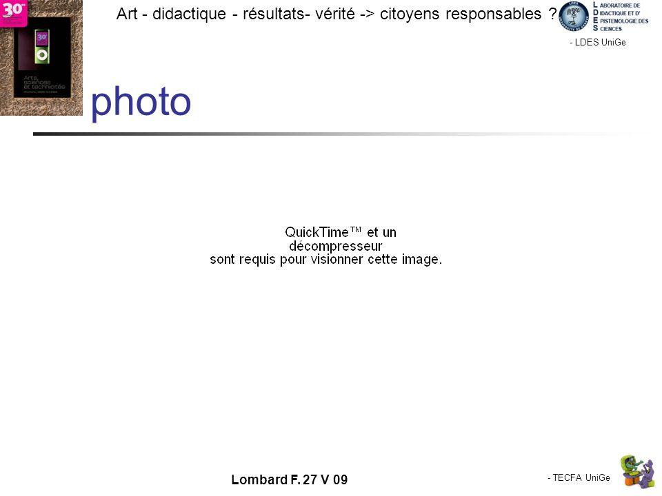 - TECFA UniGe Art - didactique - résultats- vérité -> citoyens responsables ? Chamonix - LDES UniGe Lombard F. 27 V 09 photo