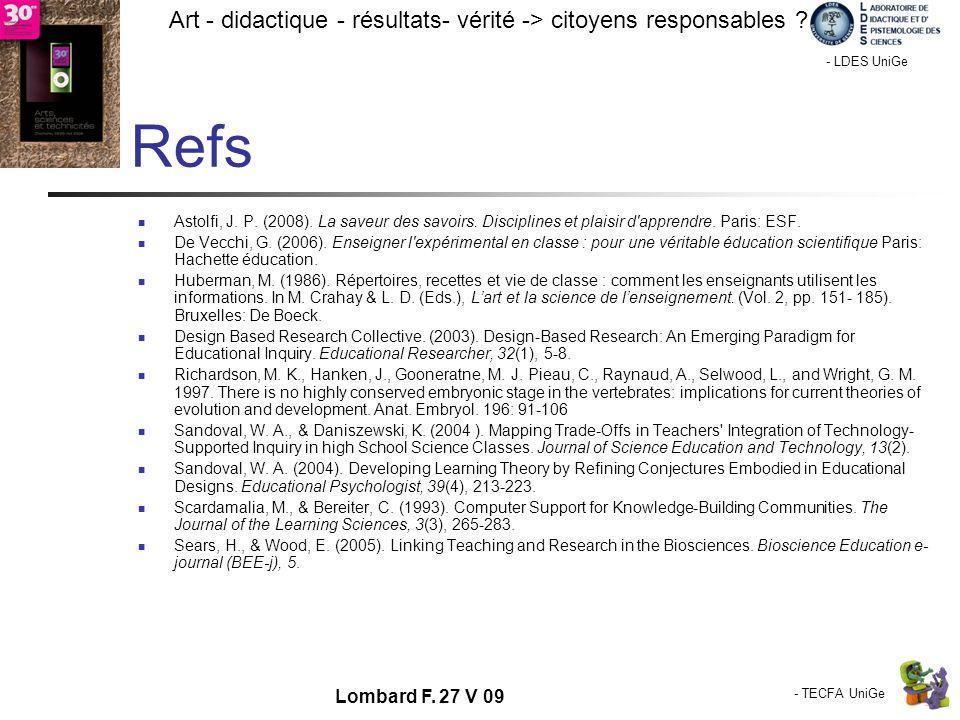- TECFA UniGe Art - didactique - résultats- vérité -> citoyens responsables ? Chamonix - LDES UniGe Lombard F. 27 V 09 Refs Astolfi, J. P. (2008). La