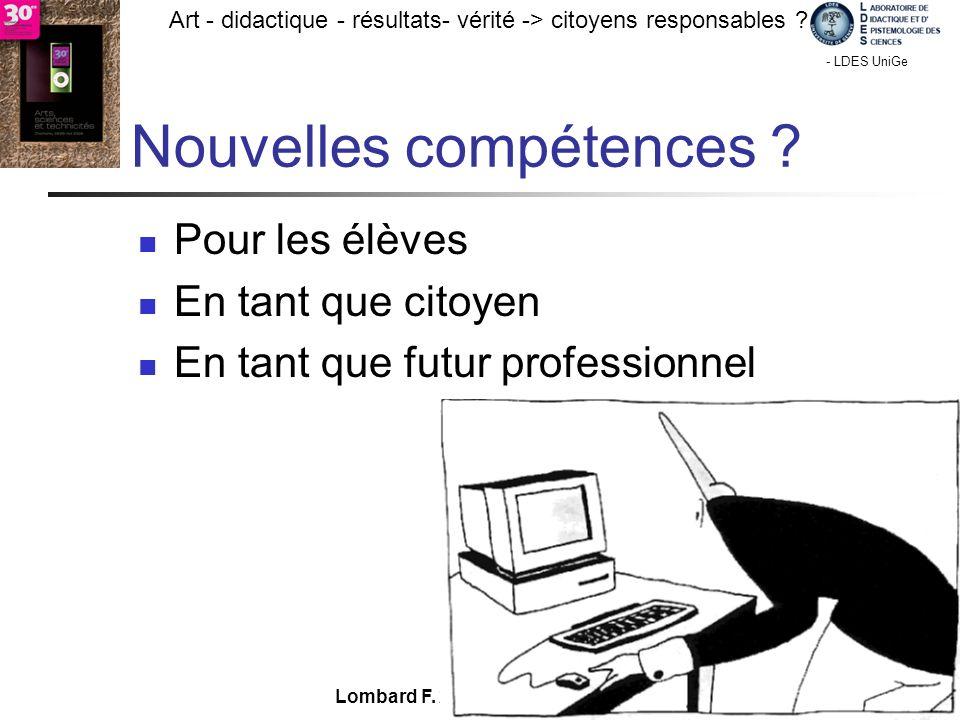 - TECFA UniGe Art - didactique - résultats- vérité -> citoyens responsables ? Chamonix - LDES UniGe Lombard F. 27 V 09 Nouvelles compétences ? Pour le