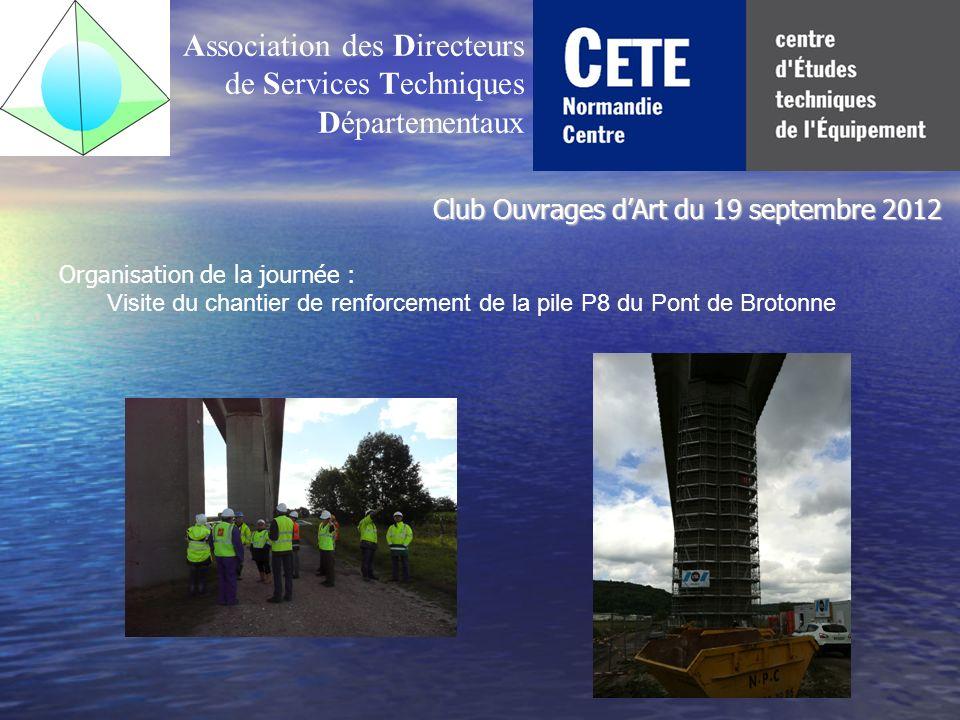 Association des Directeurs de Services Techniques Départementaux Organisation de la journée : Visite du chantier de renforcement de la pile P8 du Pont