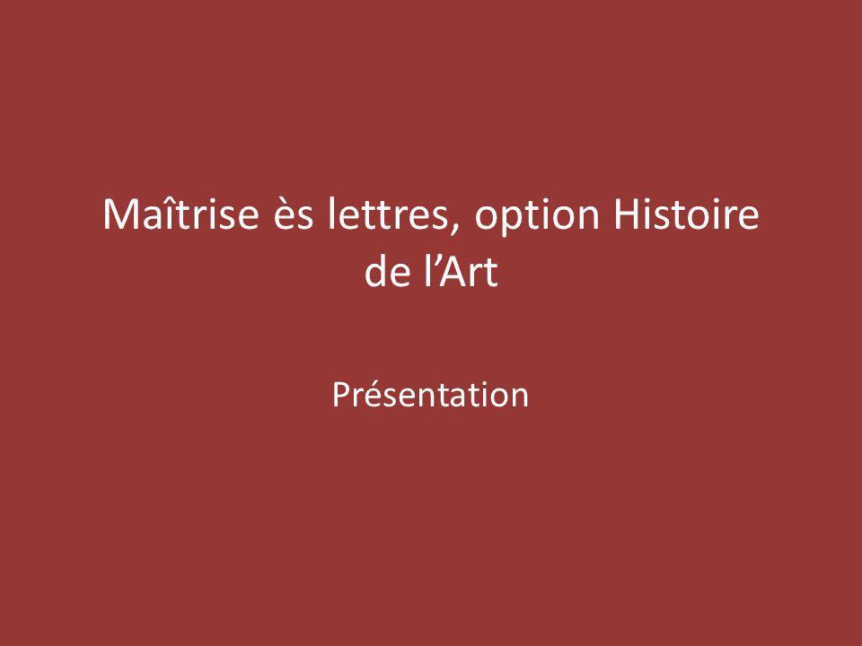 Maîtrise ès lettres, option Histoire de lArt Présentation