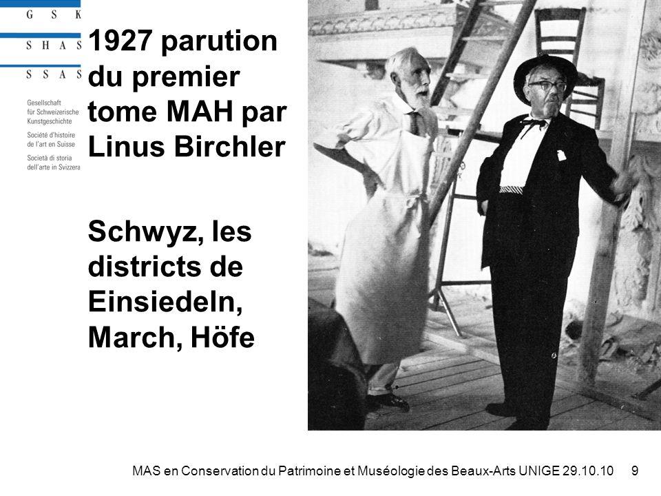 1927 parution du premier tome MAH par Linus Birchler Schwyz, les districts de Einsiedeln, March, Höfe 9MAS en Conservation du Patrimoine et Muséologie des Beaux-Arts UNIGE 29.10.10