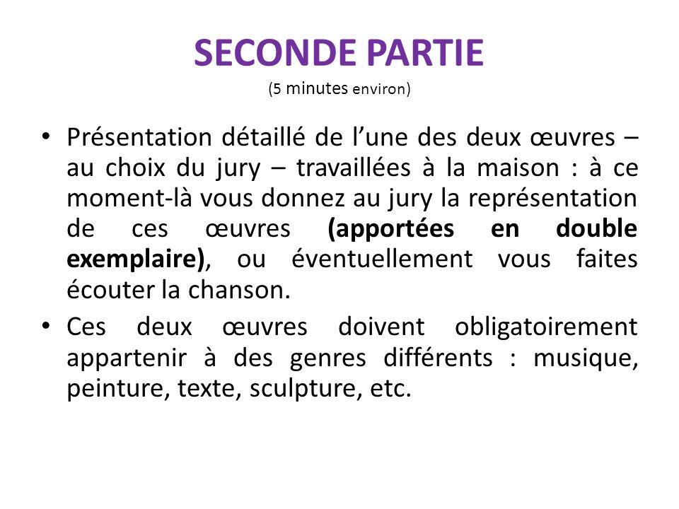SECONDE PARTIE (5 minutes environ) Présentation détaillé de lune des deux œuvres – au choix du jury – travaillées à la maison : à ce moment-là vous do
