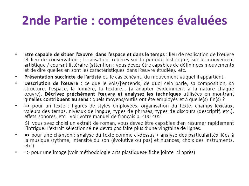 2nde Partie : compétences évaluées Etre capable de situer lœuvre dans lespace et dans le temps : lieu de réalisation de lœuvre et lieu de conservation