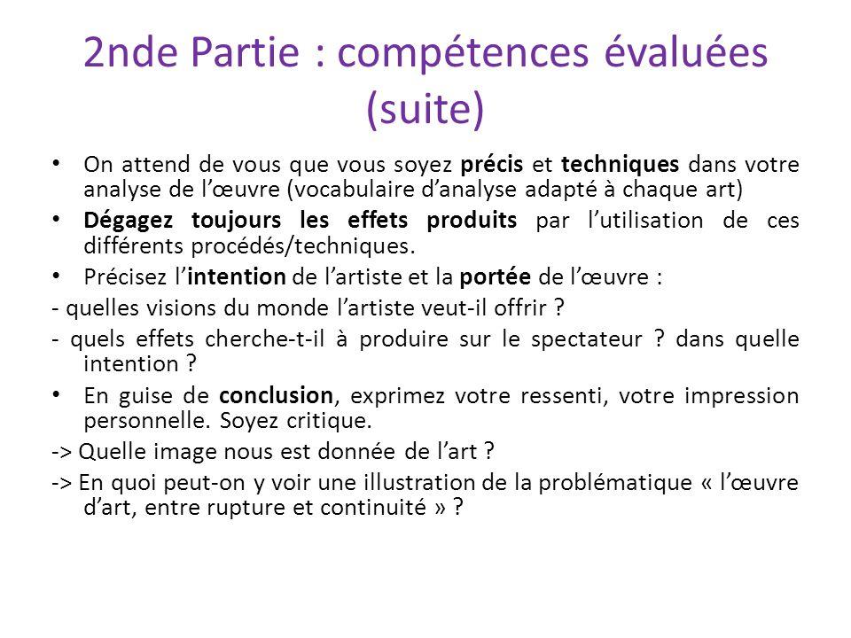 2nde Partie : compétences évaluées (suite) On attend de vous que vous soyez précis et techniques dans votre analyse de lœuvre (vocabulaire danalyse ad