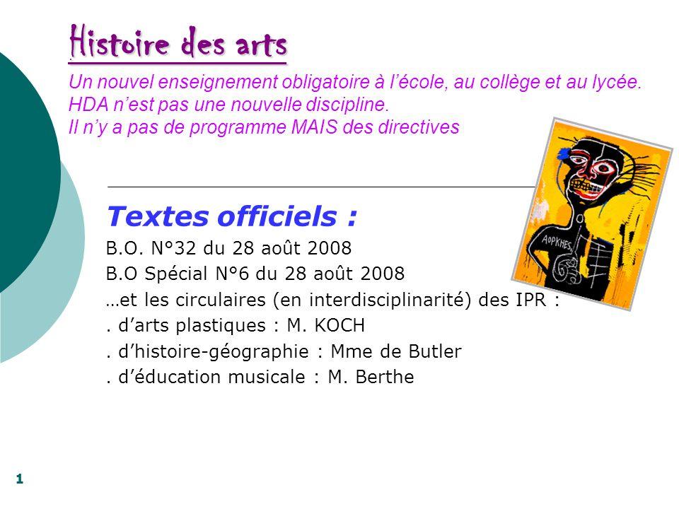 Histoire des arts Histoire des arts Un nouvel enseignement obligatoire à lécole, au collège et au lycée. HDA nest pas une nouvelle discipline. Il ny a
